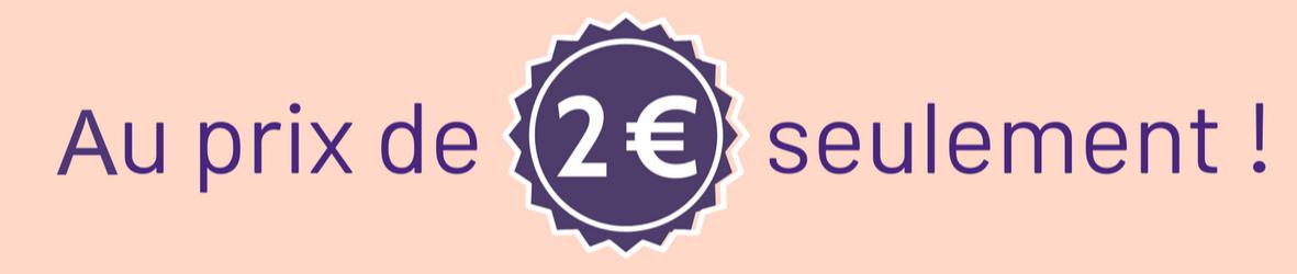 Au prix de 2 € seulement !